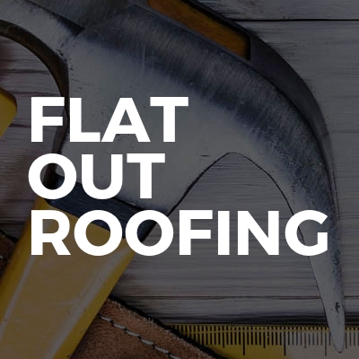 Flat out roofing
