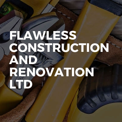 Flawless Construction and Renovation Ltd