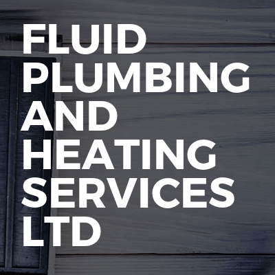 Fluid plumbing and heating services ltd