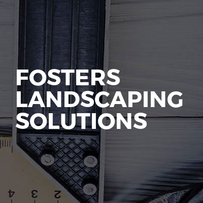 Fosters landscaping solutions