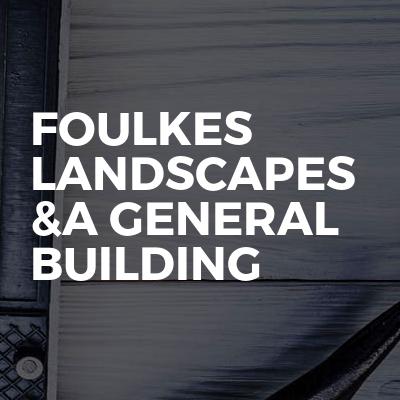 FOULKES LANDSCAPES &a GENERAL BUILDING