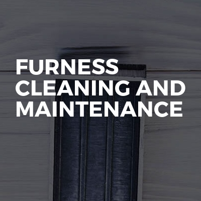 Furness Cleaning and Maintenance