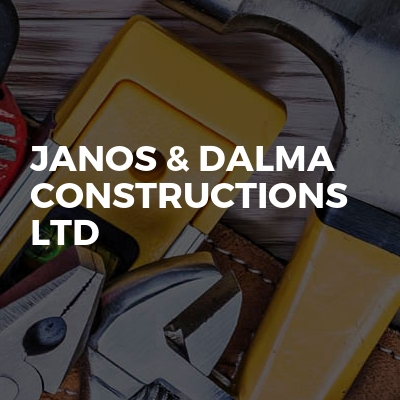 Janos & Dalma Constructions Ltd