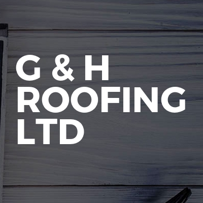 G & H Roofing Ltd