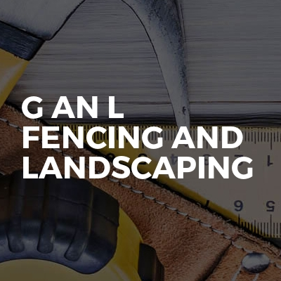 G an L FENCING AND LANDSCAPING