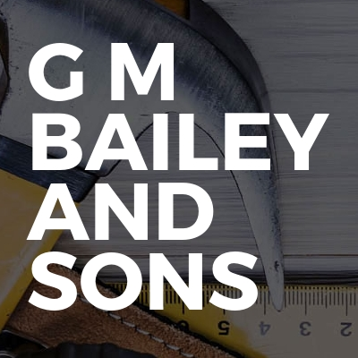 G m Bailey and sons