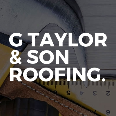 G Taylor & Son ROOFING.