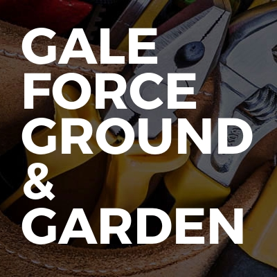 Gale Force Ground & Garden