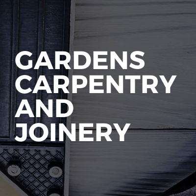 Gardens Carpentry And Joinery