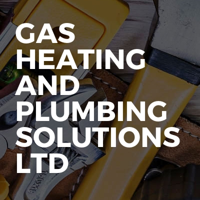 Gas Heating and Plumbing Solutions Ltd