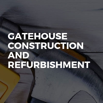 Gatehouse construction and refurbishment
