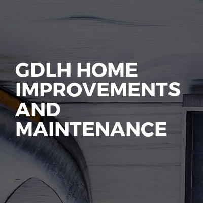 Gdlh Home Improvements And Maintenance