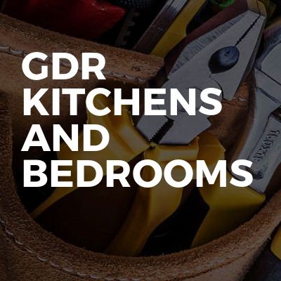 GDR Kitchens and  Bedrooms