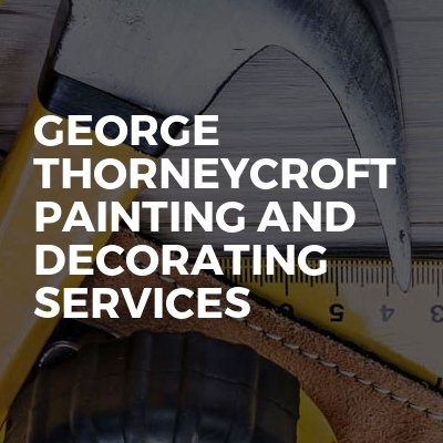 George Thorneycroft Painting And Decorating Services