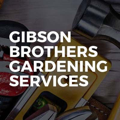 Gibson Brothers Gardening Services
