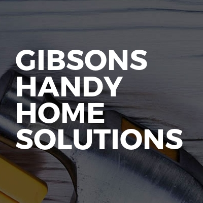 Gibsons Handy Home Solutions