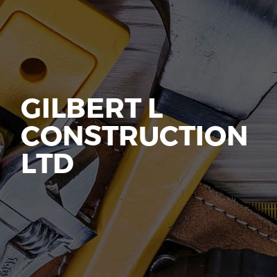 Gilbert L Construction LTD