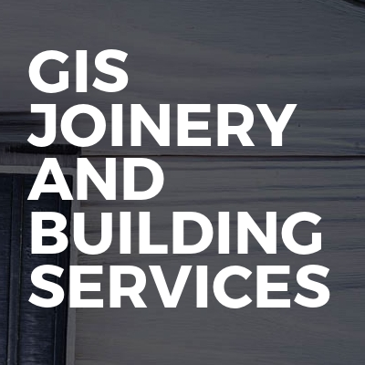 GIS JOINERY AND BUILDING SERVICES