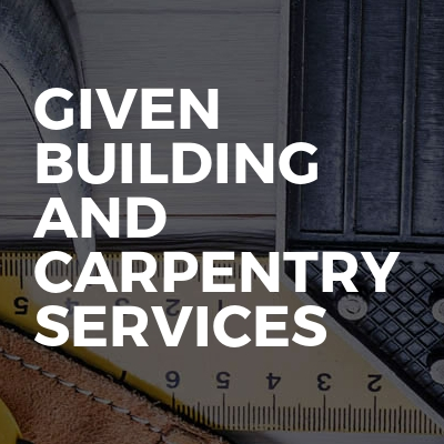 Given building and carpentry services