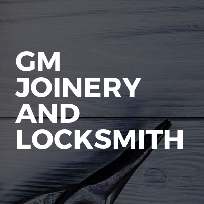 GM Joinery and Locksmith
