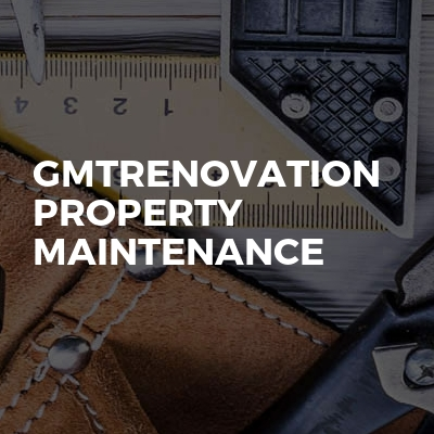 GMT Renovations Property Maintenance