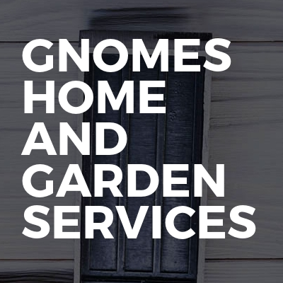 Gnomes Home And Garden Services