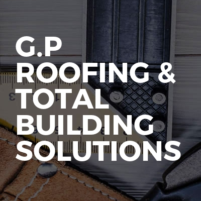 G.P Roofing & Total Building Solutions