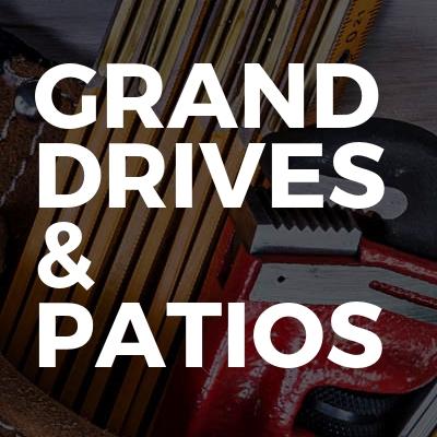 Grand drives &  patios
