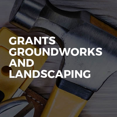 Grants groundworks and landscaping