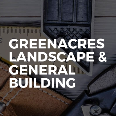 Greenacres Landscape & General Building