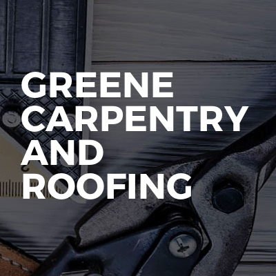 Greene carpentry and roofing