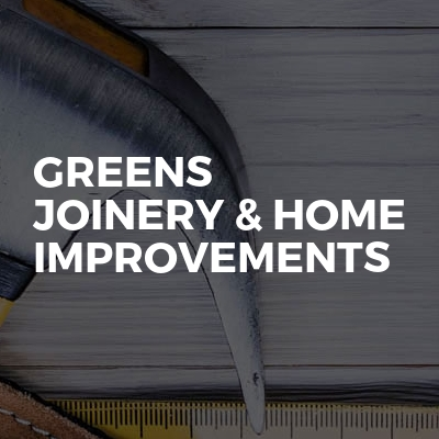 Greens Joinery & Home improvements