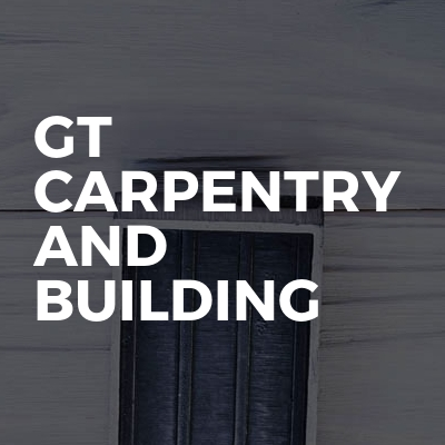 GT Carpentry and Building
