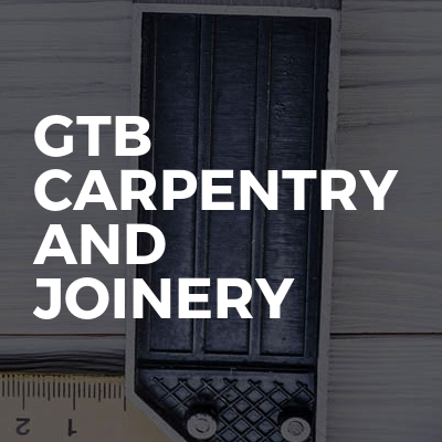 GTB Carpentry And Joinery