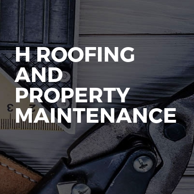 H roofing and property maintenance