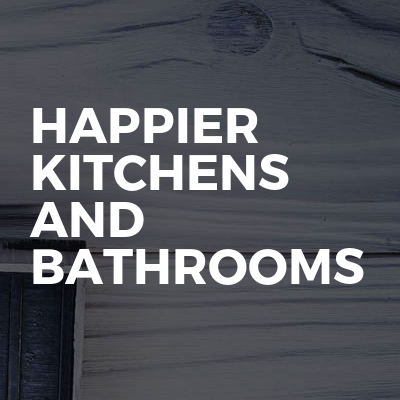Happier kitchens and bathrooms