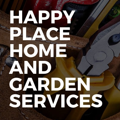 Happy Place Home And Garden Services