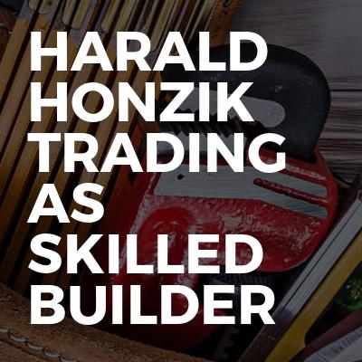 Harald Honzik Trading As Skilled Builder
