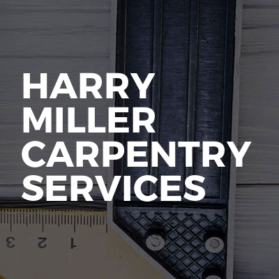 Harry Miller Carpentry Services