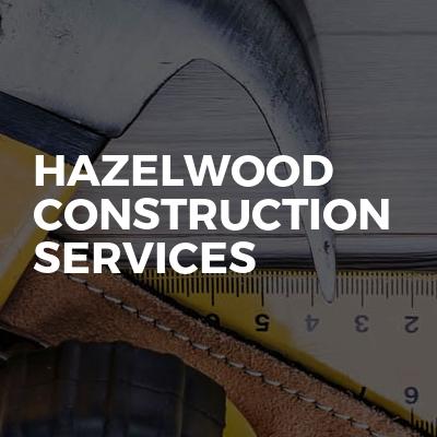 Hazelwood Construction Services