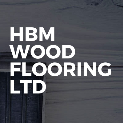 HBM wood flooring LTD