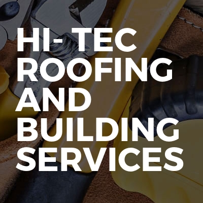 Hi- Tec Roofing And Building Services