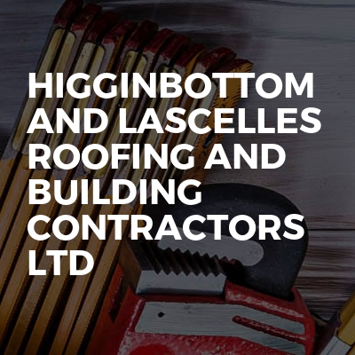 Higginbottom And Lascelles Roofing And Building Contractors Ltd