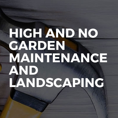 High and no garden maintenance and landscaping