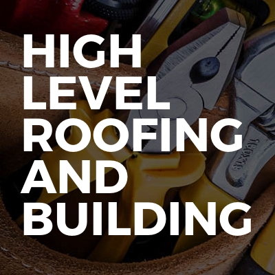 high level roofing and building