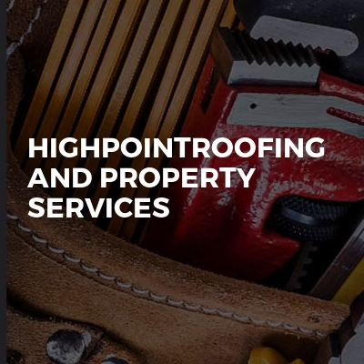 Highpointroofing and property services