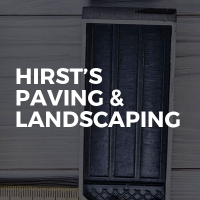Hirst's Paving & Landscaping