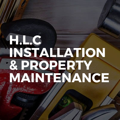 H.L.C Installation & Property Maintenance