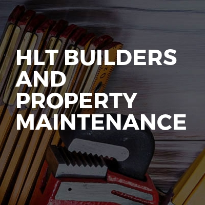 HLT BUILDERS and property maintenance