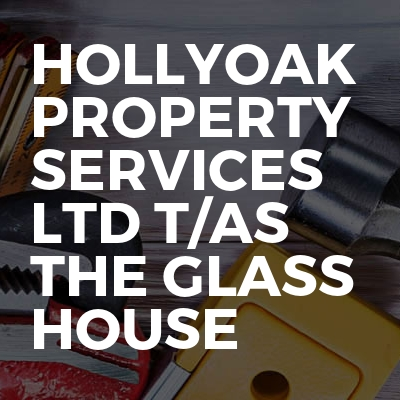 Hollyoak property services Ltd t/as The Glass House